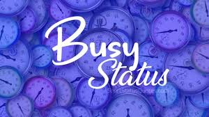 Busy Status, Short Busy Quotes & Funny Sayings About Busy Life
