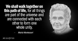 Maria Montessori Quotes 55 Inspiration Maria Montessori Quote We Shall Walk Together On This Path Of Life