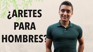 Es Válido Usar Aretes Si Eres Hombre Humberto Gutiérrez Youtube