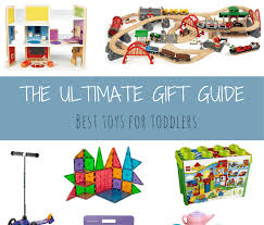 the ultimate gift guide best toys for toddlers 2 3 years old mommy to max