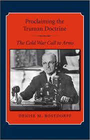 proclaiming the truman doctrine texas a m university consortium  proclaiming the truman doctrine texas a m university consortium press