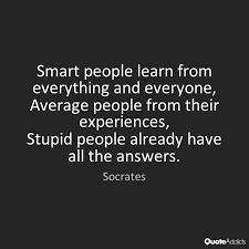 Socrates Quotes Fascinating Smart People Learn From Everything And E By Socrates Quote Addicts