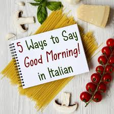 how to say good morning in italian