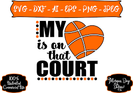 Basketball Svg Designs My Heart Is On That Court Svg Basketball Mom Svg