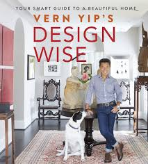 vern yip s design wise your smart guide to a beautiful home com