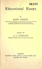 educational essays dewey john  educational essays dewey john 1859 1952 streaming internet archive