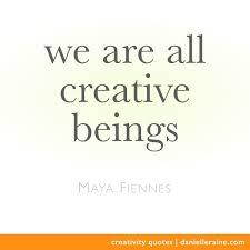Quotes On Creativity Impressive Creativity Quotes Tips Book Reviews Danielle Raine Creativity