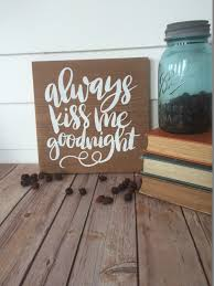 always kiss me goodnight hand painted reclaimed barnwood home