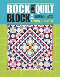 Book-cover reveal! The third book in our popular Block-Buster ... & Rock That Quilt Block - Hourglass by Linda J. Hahn https://www Adamdwight.com