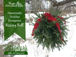Homestead Gifts: Handmade Holiday Evergreen Kissing Ball - Whole ...