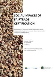 SOCIAL IMPACTS OF FAIRTRADE CERTIFICATION