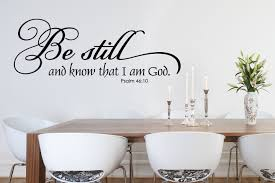 be still and know wall decal amandas designer decals design ideas of kitchen wall decor