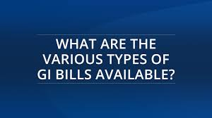 What Types Of Gi Bills Are Available Aid For Military Service