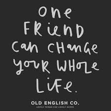 English Quotes About Friendship Custom Nice Friendship Quotes One Friend Can Change Your Whole Life