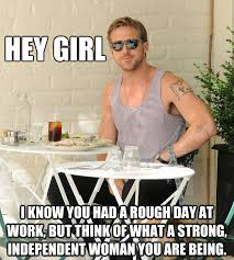 HEY GIRL I KNOW YOU HAD A ROUGH DAY AT WORK, BUT THINK OF WHAT A ... via Relatably.com