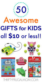 50 fun gift ideas for kids that are 10 or less perfect for
