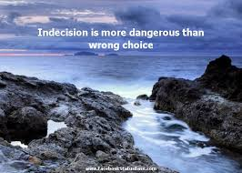 Famous quotes about 'Indecision' - Sualci Quotes 2019