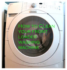 Cleaning Front Load Washing Machine How To Clean Your Front Loading Washing Machineand Get Rid Of