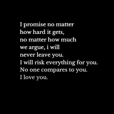 I Promise To Love You Quotes Beauteous I Promise No Matter How Hard It Gets No Matter How Much We Argue I