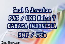 Check spelling or type a new query. Soal Jawaban Pat Ukk Bahasa Indonesia Kelas 7 Smp Mts 2021 Sinau Thewe Com