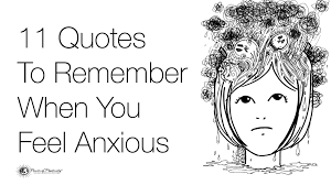 11 Quotes To Remember When You Feel Anxious
