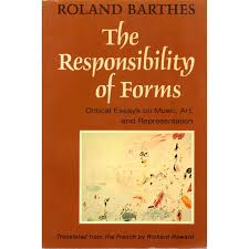 the responsibility of forms critical essays on music art and  the responsibility of forms critical essays on music art and representation by roland barthes