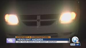 Lights Dimming In Car Headlight Hazards What You Dont Know Could Be Dimming Your View
