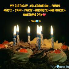 My Birthday Celebration Quotes Writings By Poonam Yadav