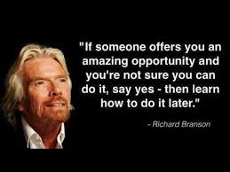 Quotes About Opportunity 5 Wonderful If Someone Offers An Amazing Opportunity Richard Branson