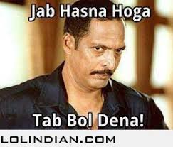Jab hasna hoga to bol dena - LOL Indian - Funny Indian Pics and images via Relatably.com
