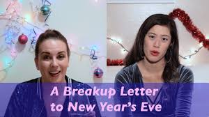 Breakup Letter To New Year S Eve Youtube