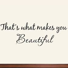 What Makes You Beautiful Quotes