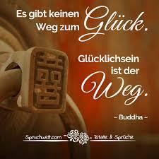 Es Gibt Keinen Weg Zum Glück Glücklichsein Ist Der Weg Buddha