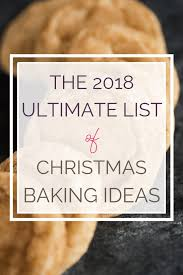 The Ultimate List Of Christmas Baking Ideas Brown Eyed Baker