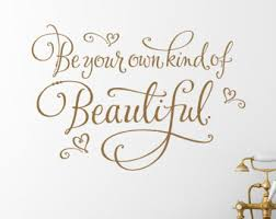 Be Your Own Beautiful Quotes Best of Be Your Own Kind Of Beautiful Vinyl Wall Decal Bathroom Wall