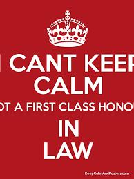 First Class Honours I Cant Keep Calm I Got A First Class Honours In Law Keep Calm And
