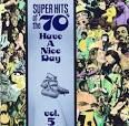Super Hits of the '70s: Have a Nice Day, Vol. 5