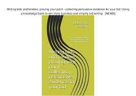 Your Bids Writing Bids And Tenders Proving Your Point Collecting Persuasive