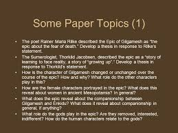 the epic of gilgamesh essay questions the epic of gilgamesh is perhaps the oldest written story on earth it comes to us from ancient sumeria and was originally written