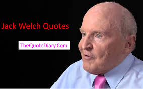 Jack Welch Quotes Extraordinary Jack Welch Quotes The Quote Diary Medium