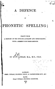 The symbol from the international phonetic alphabet (ipa), as used in phonetic transcriptions in modern dictionaries for english learners — that is, in a. A Defence Of Phonetic Spelling Drawn From A History Of The English Alphabet And Orthography Robert Gordon Latham Free Download Borrow And Streaming Internet Archive