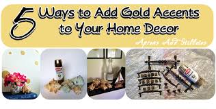 Small Picture Aprons and Stilletos 5 Ways to Add Gold Accents to Your Home Decor