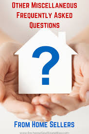 top frequently asked questions from home sellers other miscellaneous frequently asked questions from home sellers