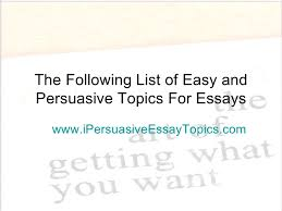 how to write a personal easy topics for a persuasive essay essay topics for kids that help sharpen their writing skills