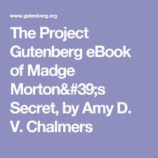 The Project Gutenberg eBook of Madge Morton's Secret, by Amy D. V.  Chalmers | Marriage books, Good housekeeping, E-book