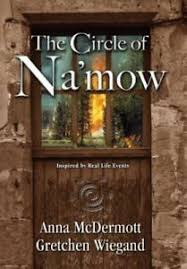 The Circle of Na'mow by McDermott, Anna; Wiegand, Gretchen ...
