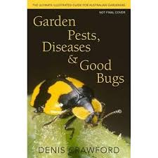 garden pests diseases and good bugs the ultimate ilrated guide for australian gardeners by denis crawford 9780733331886 booktopia