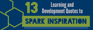 13 Learning And Development Quotes To Spark Inspiration Allencomm