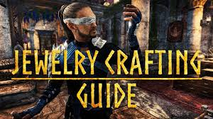 eso summerset jewelry crafting guide for the elder scrolls