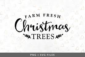 It is the responsibility of the buyer to know the proper file format for your cutting needs. Farm Fresh Christmas Trees Svg Png Graphic By Coral Antler Creative Thehungryjpeg Com